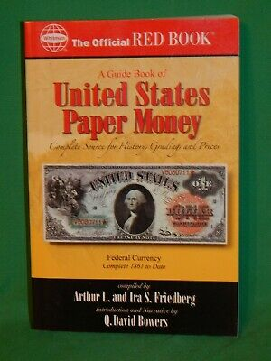 A GUIDE BOOK OF UNITED STATES PAPER MONEY: COMPLETE SOURCE By Arthur L.