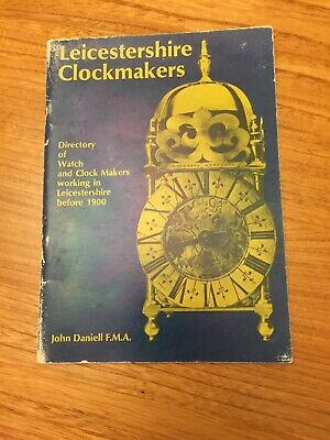 Leicestershire Clockmakers Before 1900