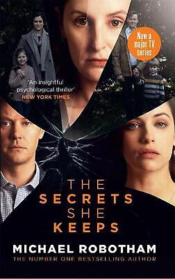 The Secrets She Keeps: Now a major TV series by Michael Robotham (English) Paper