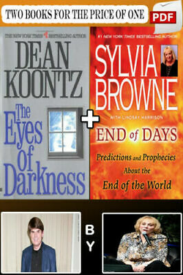 End of Days by Sylvia Browne AND The Eyes of Darkness by Dean Koontz P.D.F BOOK