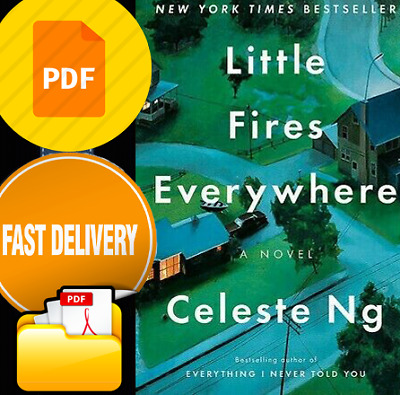 Little Fires Everywhere: A Novel by Celeste Ng P.D.F Fast Delivery