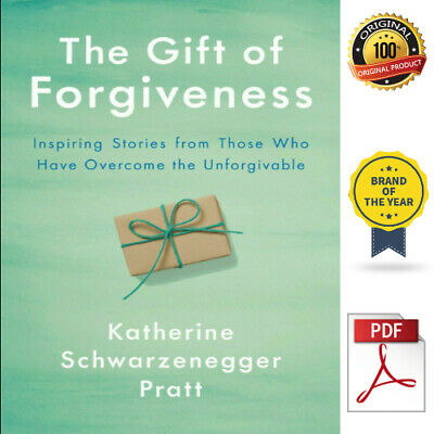 The Gift of Forgiveness By Katherine Schwarzenegger ✅ [PDF] ⚡ Fast Delivery ✅