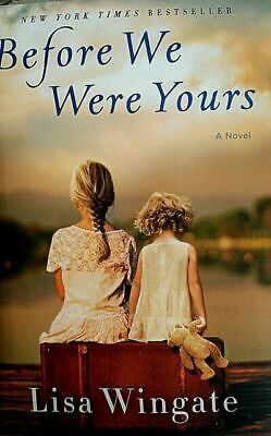 Before We Were Yours: A Novel by Lisa Wingate (P.D.F || Emailed)