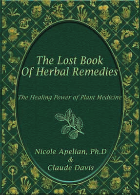 The Lost Book of Herbal Remedies By Claude Davis (P-D-F with color pictures)