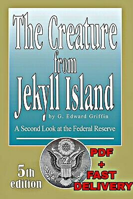 The Creature from Jekyll Island: A Second Look at the Federal Reserve ( P.D.F)