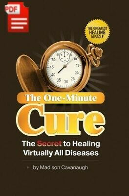 The One-Minute Cure; The Secret to Healing Virtually All Diseases [P.D.F]