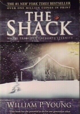 The Shack Where Tragedy Confronts Eternity by William Paul Young, Paperback