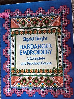 Hardanger Embroidery - A Complete & Practical Course by Sigrid Bright -softcover