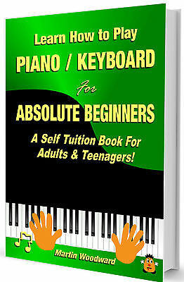 Learn to Play  Piano / Keyboard For  Absolute Beginners: Coil Bound Edition