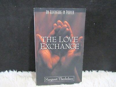 1990 The Love Exchange: An Adventure in Prayer by Margaret Therkelson Pb Book