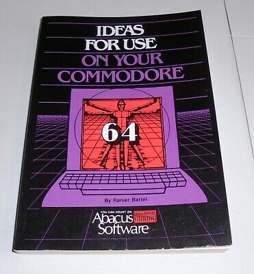 IDEAS FOR USE ON YOUR COMMODORE 64 - BOOK -  Abacus Software  1984