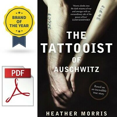 The Tattooist of Auschwitz by Heather Morris 🔥 [P.D.F] Instant Delivery 30s 🔥