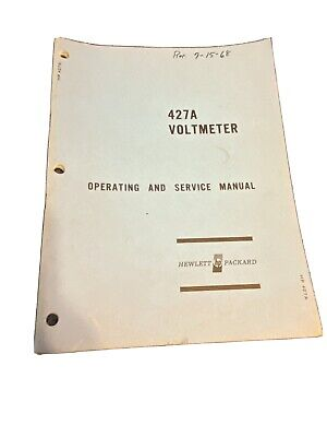 Hewlett Packard 427A Voltmeter Operating and Service Manual-1966!!!!!!