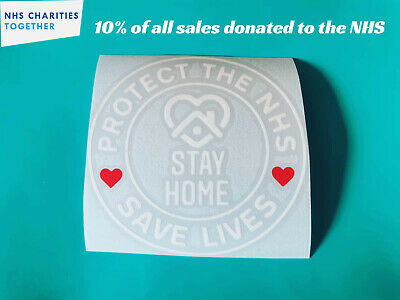 NHS STAY AT HOME PROTECT THE NHS Sticker car van SUPPORT 10/%DONATED TO NHS