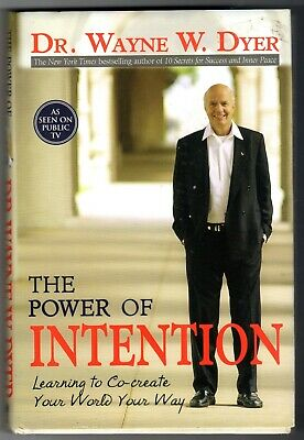The Power Of Intention * Wayne Dyer * Hardcover With Dust Jacket