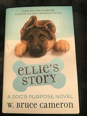 A Dog's Purpose Puppy Tales: Ellie's Story. Novel by W. Bruce Cameron, Hardcover
