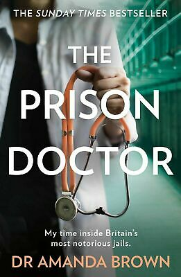 THE PRISON DOCTOR, Brown, Dr Amanda, New Book