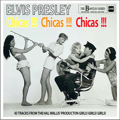 Elvis Collectors CD - Chicas !!! Chicas !!! Chicas !!! (Brand New Release)