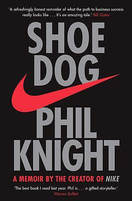 Shoe Dog: A Memoir by the Creator of NIKE, Knight, Phil, New, Book