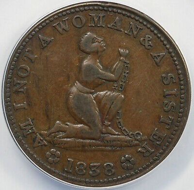 1838 HT-81 Am I Not a Woman And A Sister Hard Times Token ANACS VF 30