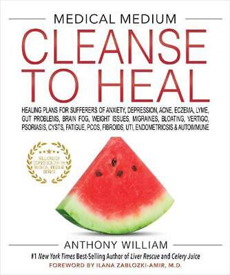 Medical Medium Cleanse to Heal: Healing Plans for Sufferers of Anxiety, Depressi