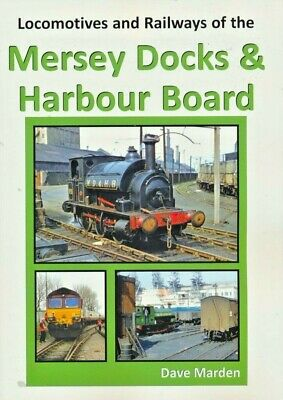Locomotives and Railways of MERSEY DOCKS & HARBOUR BOARD RRP £16.95 POST FREE