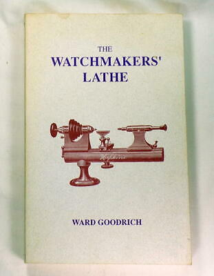 Vintage Watchmakers Lathe Guide/Book Goodrich  #8F
