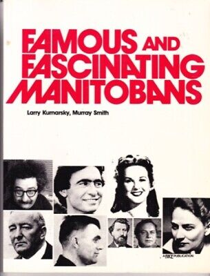Larry Kurnarsky: Famous and Fascinating Manitobans. Face Publication 1982 262996