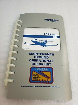 Flight Safety Learjet 60 Pilot maintenance Ground operational Checklist 1999