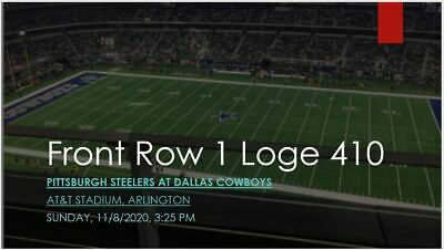 2 Tickets Dallas Cowboys vs Steelers Loge 410 Row 1 REFUND IF NOT PLAY