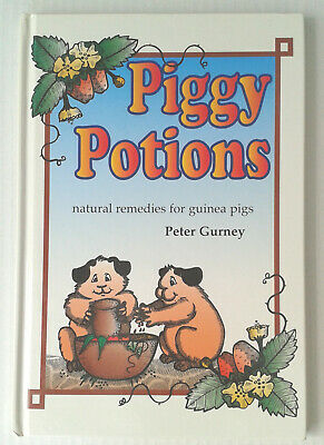 Piggy Potions: Natural Remedies for Guinea Pigs by Peter Gurney - Used hardback
