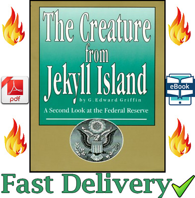 📔 The Creature from Jekyll Island : A Second Look at the Federal (P D F) 📩 📔