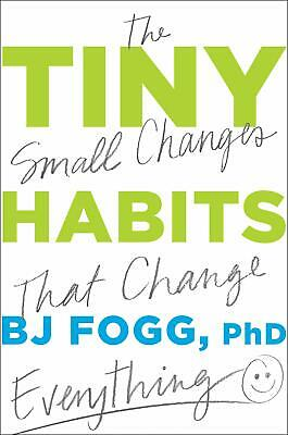 Tiny Habits: The Small Changes That Change Everything by BJ Fogg Ph.D #P'D'F