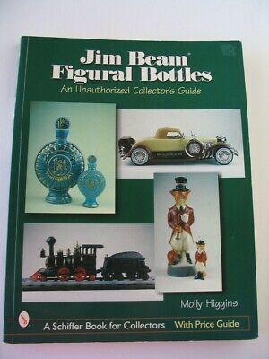 Jim Beam Figural Bottles An Unauthorized Collector's Guide Book  Molly Higgins