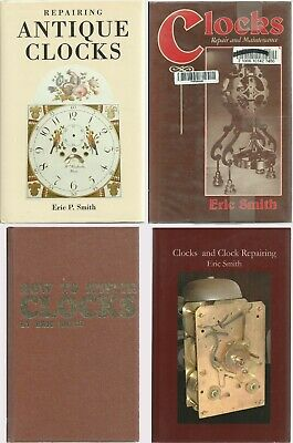 Lot of 4 Books on Clock Repair Maintenance all by Eric Smith 3 HC 1 SC G to VG