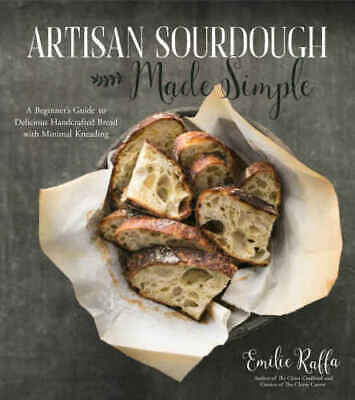 Artisan Sourdough Made Simple: A Beginner's Guide to Delicious Handcrafted#P'D'F