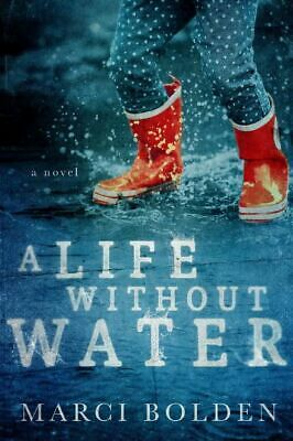 A Life Without Water By Bolden Marci