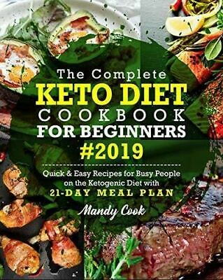 Keto Diet: Complete Keto Diet Cookbook For Beginners 2019 Quick & Easy Recipes