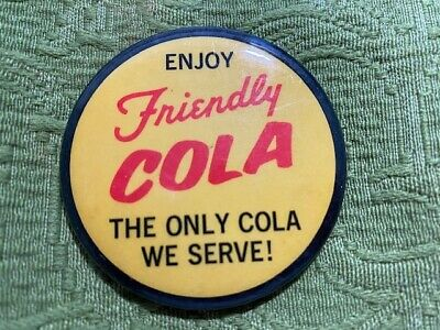"""Friendly Cola """"The Only Cola We Serve!"""" button. Late 70's (Friendly Ice Cream)"""