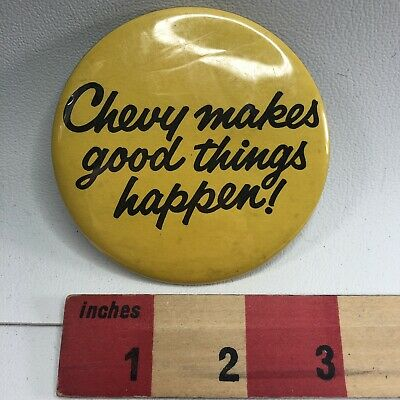 "Chevy Good Things Chevrolet Automobile Auto Advertising 3"" Pinback Button 05Ai"