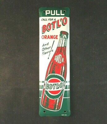 Vintage BOTL'O ORANGE AND OTHER FLAVORS DOOR PUSH PULL Rare Old Advertising Sign