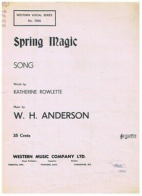 Spring Magic Song Sheet Music Katherine Rowlette W Anderson