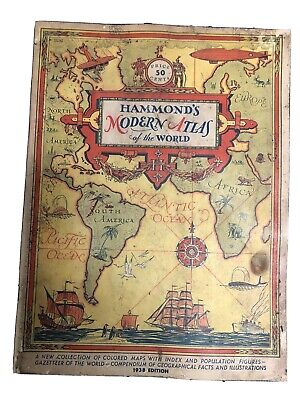 Hammond's Modern Atlas of the World 1938: colored maps, facts & illustrations