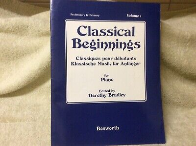 Sheet Music For Piano - Classical Beginnings By Dorothy Bradley Volume 1