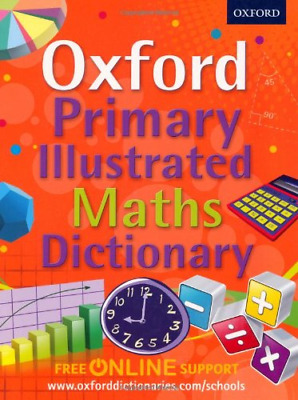 Oxford Primary Illustrated Maths Dictionary (Oxford Dictionary), , Oxford Dictio