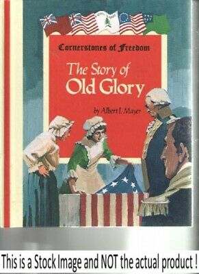 The Story of The Old Glory