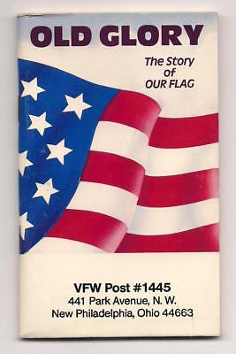 Old Glory - The Story Of Our Flag Booklet Vfw Post #1445 New Philadelphia 1984