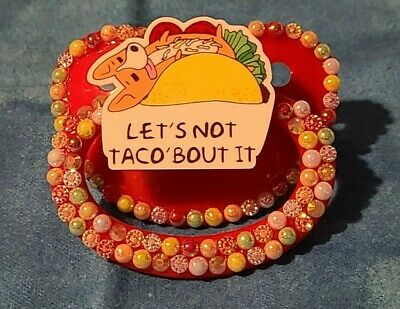 """Let's not Taco bout it"" cute corgi Adult Pacifier ABDL DDLG CGL"