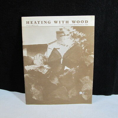 Vintage 1980 Heating With Wood Dept. of Energy Booklet ~ Firewood, Wood Stove,