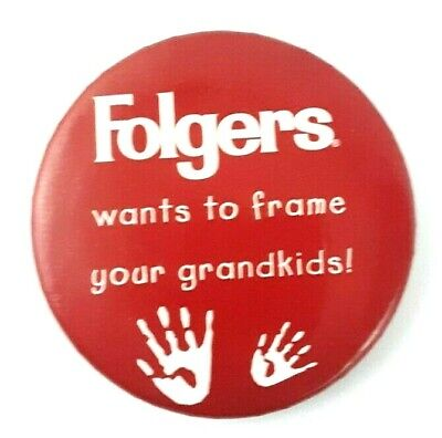 Vintage Advertising Folgers Coffee Wants to Frame Your Grandkids Pinback  Button